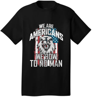 Kent Prints Unisex Shirt S / Black We Are Americans We Bow To No Man - Unisex T Shirt