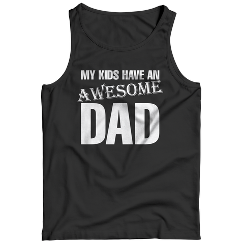Image of PT Unisex Shirt Tank Top / Black / S My Kids Have an Awesome Dad (Unisex Tee)