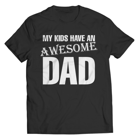 Image of PT Unisex Shirt Unisex Shirt / Black / 5XL My Kids Have an Awesome Dad (Unisex Tee)