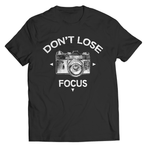 Don't Lose Focus (Unisex Tee)