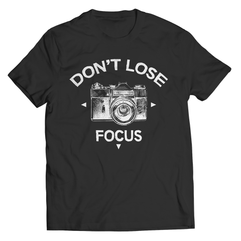Image of PT Unisex Shirt Unisex Shirt / Black / S Don't Lose Focus (Unisex Tee)