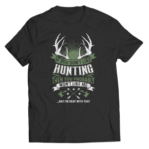 If You Don't Like Hunting (Unisex Tee)