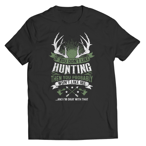 PT Unisex Shirt Unisex Shirt / Black / S If You Don't Like Hunting (Unisex Tee)
