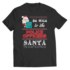 PT Unisex Shirt Unisex Shirt / Black / S Limited Edition - Be Nice To The Police Santa is Watching (Unisex Tee)