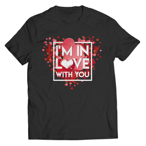 Limited Edition - I'm In Love With You (Unisex Tee)