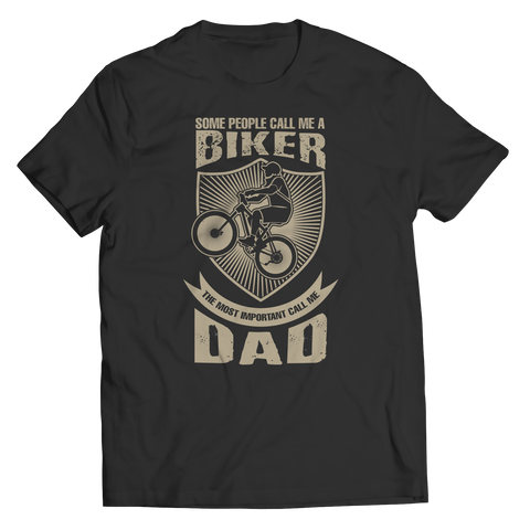 Image of PT Unisex Shirt Unisex Shirt / Black / S Limited Edition - Some call me a Biker But the Most Important ones call me Dad (Unisex Tee)