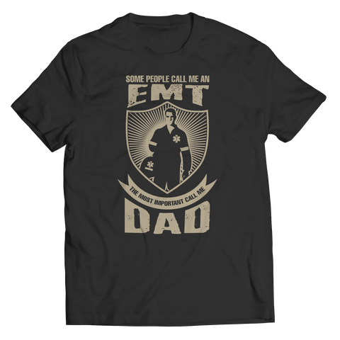 Image of PT Unisex Shirt Unisex Shirt / Black / S Limited Edition - Some call me a EMT But the Most Important ones call me Dad (Unisex Tee)