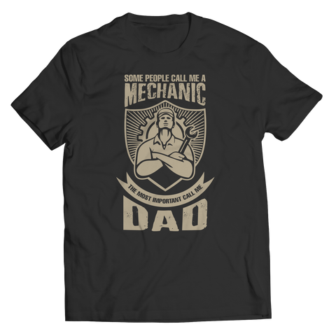 Image of PT Unisex Shirt Unisex Shirt / Black / S Limited Edition - Some call me a Mechanic But the Most Important ones call me Dad (Unisex Tee)