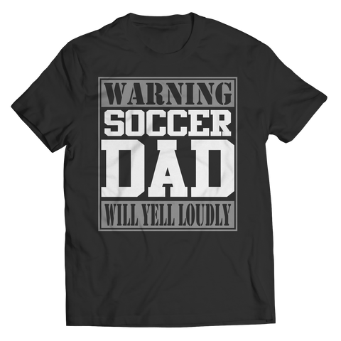 Image of PT Unisex Shirt Unisex Shirt / Black / S Limited Edition - Warning Soccer Dad will Yell Loudly (Unisex Tee)