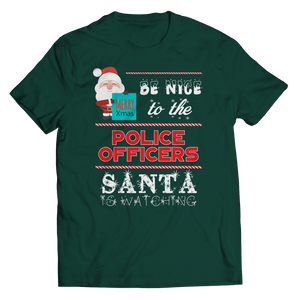 Limited Edition - Be Nice To The Police Santa is Watching (Unisex Tee)