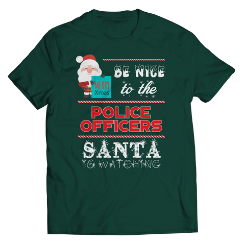 PT Unisex Shirt Unisex Shirt / Forest Green / S Limited Edition - Be Nice To The Police Santa is Watching (Unisex Tee)