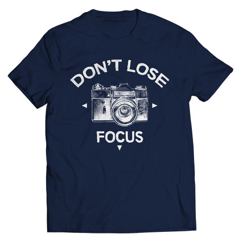 Image of PT Unisex Shirt Unisex Shirt / Navy / S Don't Lose Focus (Unisex Tee)