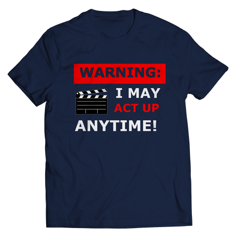 Image of PT Unisex Shirt Unisex Shirt / Navy / S WARNING: I MAY ACT UP ANYTIME! (Unisex Tee)