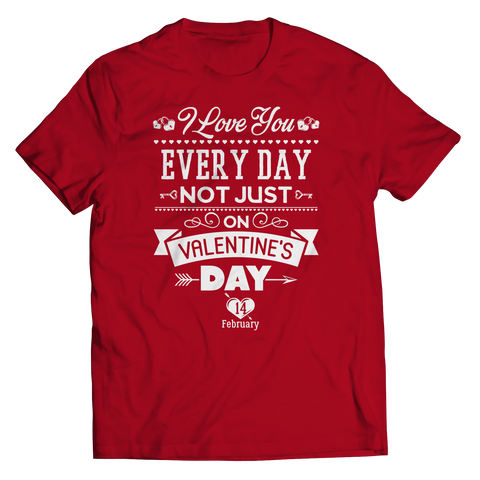 Image of PT Unisex Shirt Unisex Shirt / Red / S Limited Edition - I Love you Everyday Not Just Valentines Day