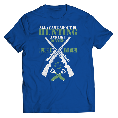 PT Unisex Shirt Unisex Shirt / Royal / S All I Care Is Hunting (Unisex Tee)