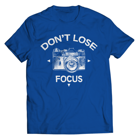 PT Unisex Shirt Unisex Shirt / Royal / S Don't Lose Focus (Unisex Tee)