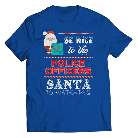 PT Unisex Shirt Unisex Shirt / Royal / S Limited Edition - Be Nice To The Police Santa is Watching (Unisex Tee)