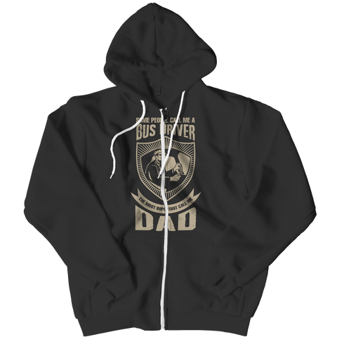 Image of PT Zipper Hoodie Zipper Hoodie / Black / L Limited Edition - Some call me a Bus Driver but the Most Important ones call me Dad (Zipper Hoodie)
