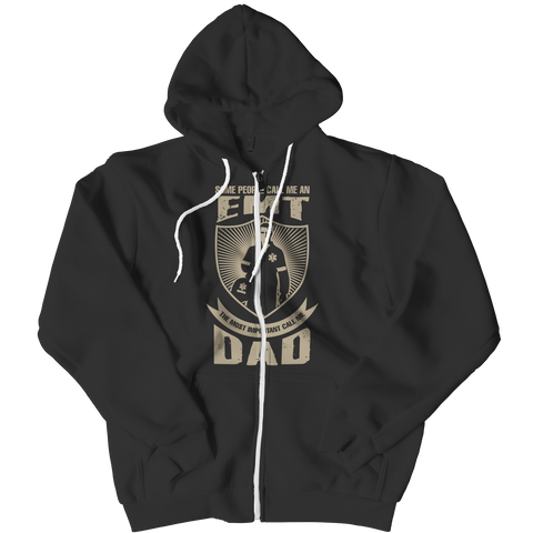 PT Zipper Hoodie Zipper Hoodie / Black / L Limited Edition - Some call me a EMT But the Most Important ones call me Dad (Zipper Hoodie)