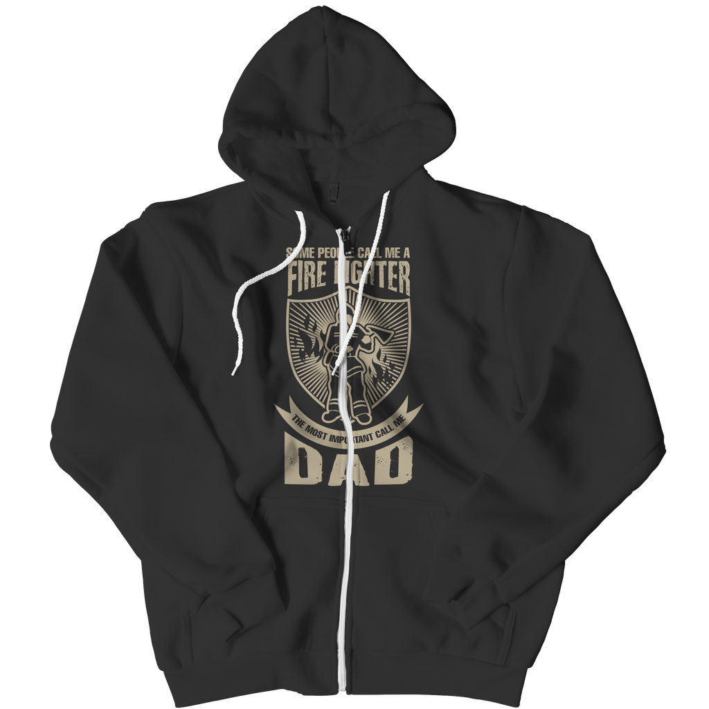 PT Zipper Hoodie Zipper Hoodie / Black / L Limited Edition - Some call me a Firefighter But the Most Important ones call me Dad (Zipper Hoodie)