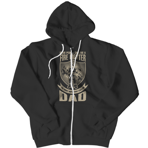 Image of PT Zipper Hoodie Zipper Hoodie / Black / L Limited Edition - Some call me a Firefighter But the Most Important ones call me Dad (Zipper Hoodie)