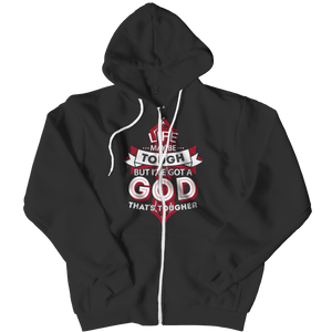Life May Be Tough But I've Got A God That's Tougher (Zipper Hoodie)