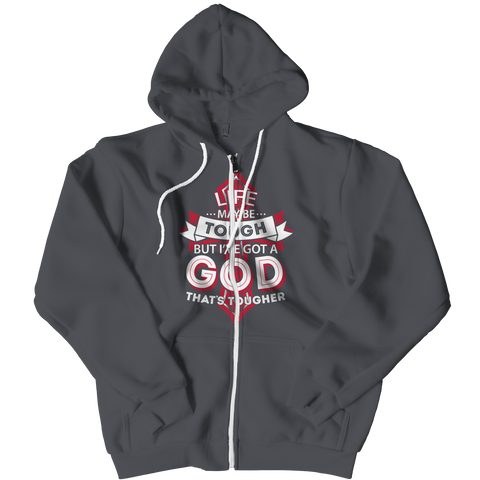 PT Zipper Hoodie Zipper Hoodie / Charcoal / S Life May Be Tough But I've Got A God That's Tougher (Zipper Hoodie)