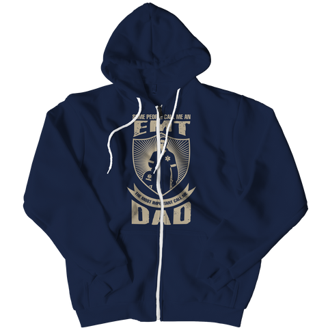 PT Zipper Hoodie Zipper Hoodie / Navy / L Limited Edition - Some call me a EMT But the Most Important ones call me Dad (Zipper Hoodie)