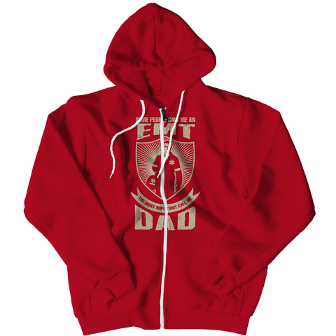 PT Zipper Hoodie Zipper Hoodie / Red / L Limited Edition - Some call me a EMT But the Most Important ones call me Dad (Zipper Hoodie)