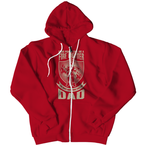 Image of PT Zipper Hoodie Zipper Hoodie / Red / L Limited Edition - Some call me a Firefighter But the Most Important ones call me Dad (Zipper Hoodie)