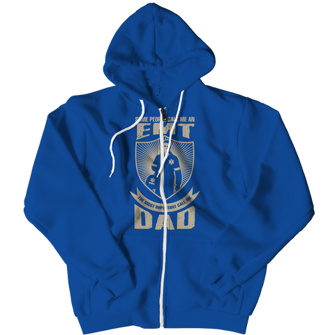 PT Zipper Hoodie Zipper Hoodie / Royal / L Limited Edition - Some call me a EMT But the Most Important ones call me Dad (Zipper Hoodie)