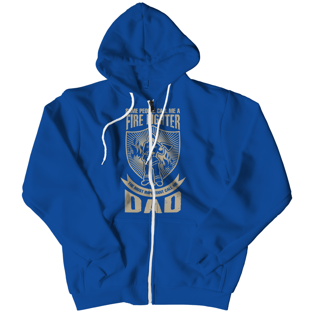 PT Zipper Hoodie Zipper Hoodie / Royal / L Limited Edition - Some call me a Firefighter But the Most Important ones call me Dad (Zipper Hoodie)