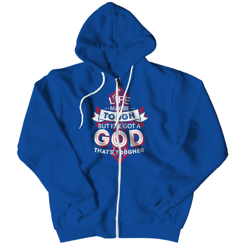 PT Zipper Hoodie Zipper Hoodie / Royal / S Life May Be Tough But I've Got A God That's Tougher (Zipper Hoodie)