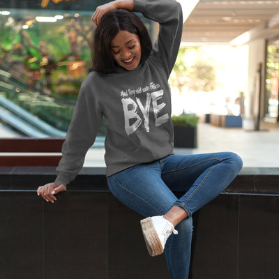 Bye Felicia - Light Weight French Terry Hoodie