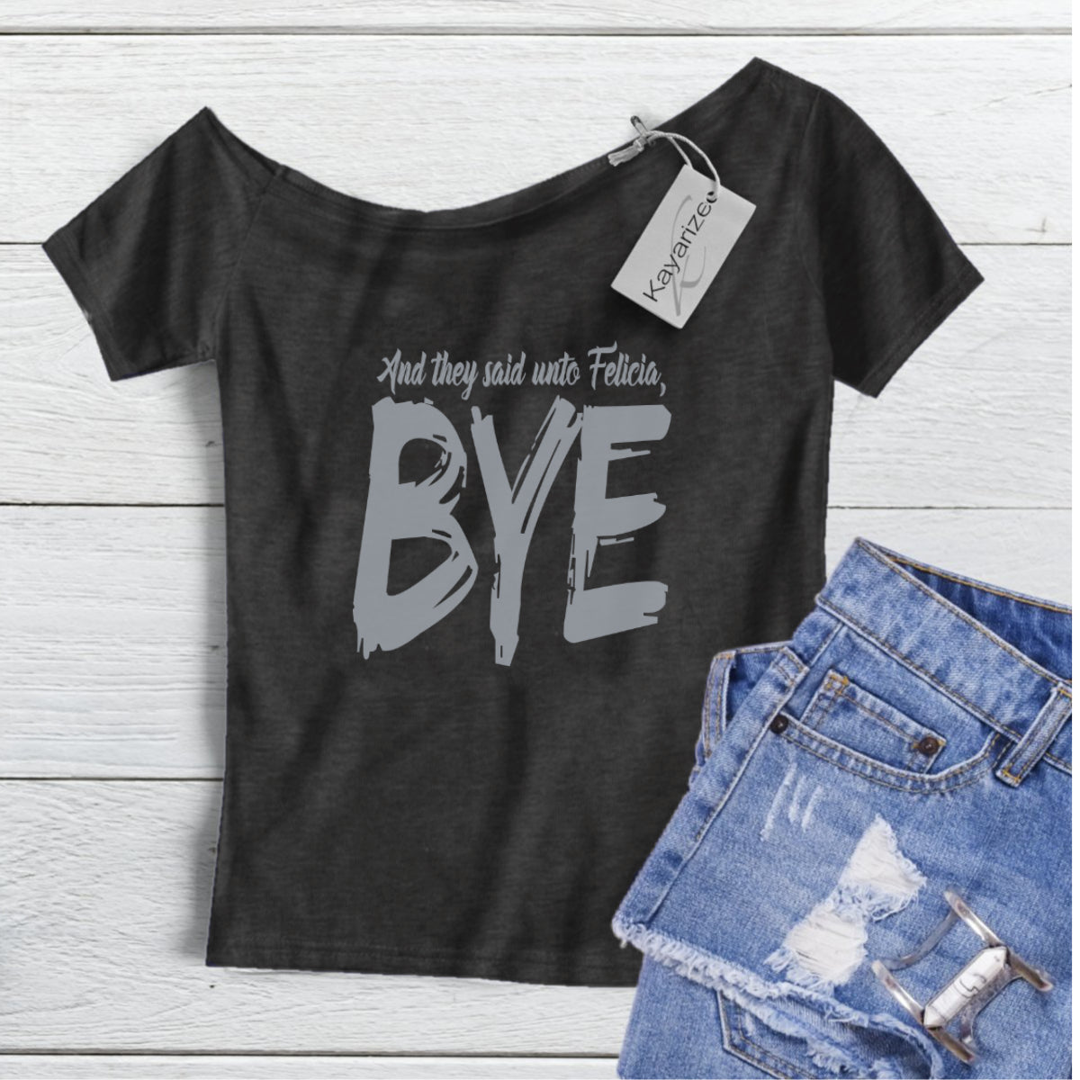 Bye Felicia - Off the Shoulder Tee