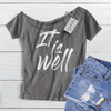 It is well  - Off the Shoulder Tee
