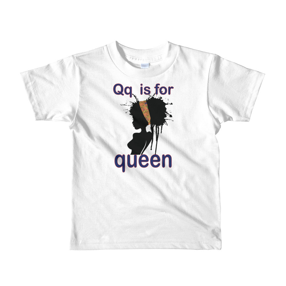 Q is for Queen - Short sleeve kids t-shirt (Ages 2 - 6)