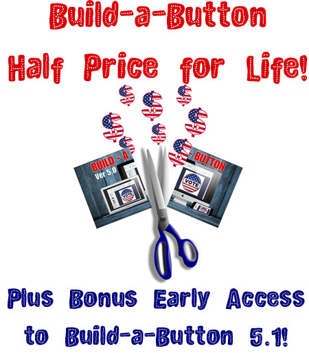 Build-a-Button - Half Price for Life PLUS Bonus Early Access to 5.1!