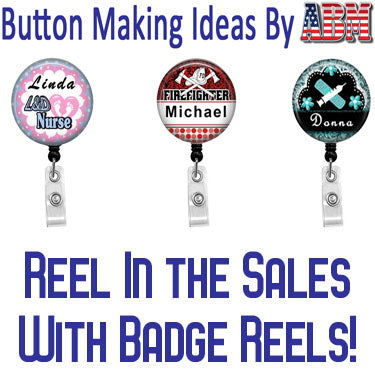 Button Making Ideas by ABM - Spotlight On Badge Reels!