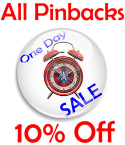 All Pinback Buttons 10% Off For 1 Day Only!