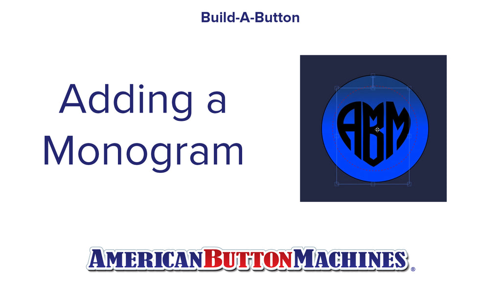 Monogram Text Tool  - Build-a-Button - Button Maker Software