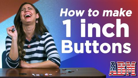 "How To Make a 1"" Button - Video Tutorial"