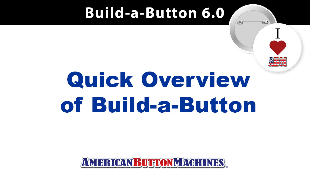 Overview of Build-a-Button 6.0 Capabilities