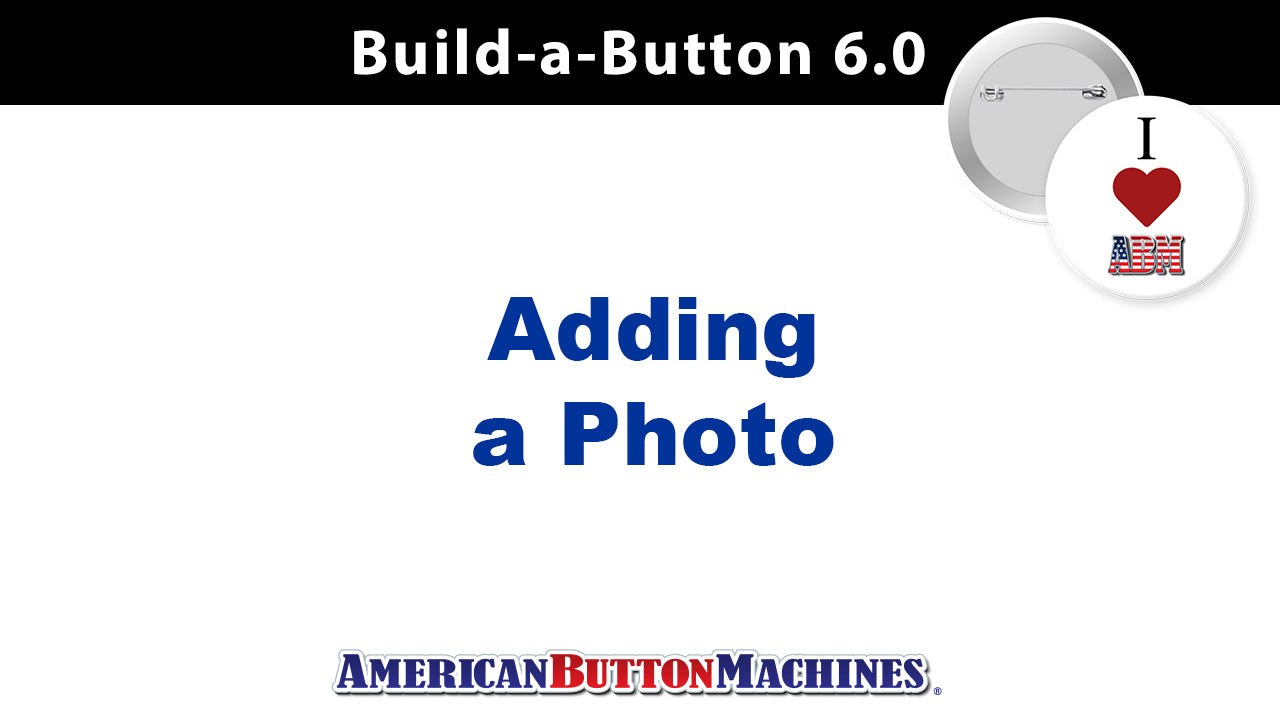 Photos - How to Add a Photo to Your Button Design