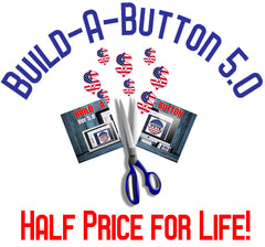 Build-a-Button 5.0 Half Price for Life