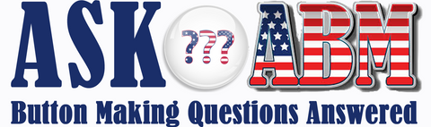Button Making Questions Answered, Ask ABM