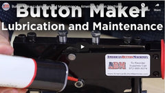 Button Maker Lubrication and Maintenance