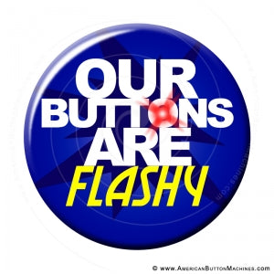 Flashing Buttons - Our Buttons are Flashy