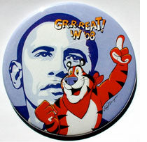 Barack Obama - Tony the Tiger Campaign Button