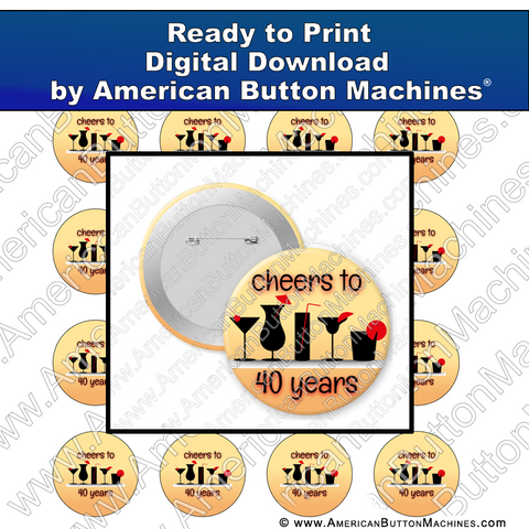 Digital Download, Digital Download for Buttons, cheers, birthday, 40, cocktail